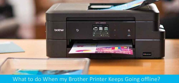 What to do When my Brother Printer Keeps Going offline?