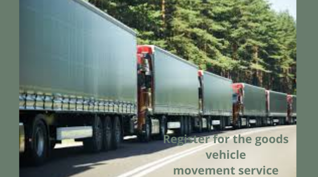 Register for the goods vehicle movement service